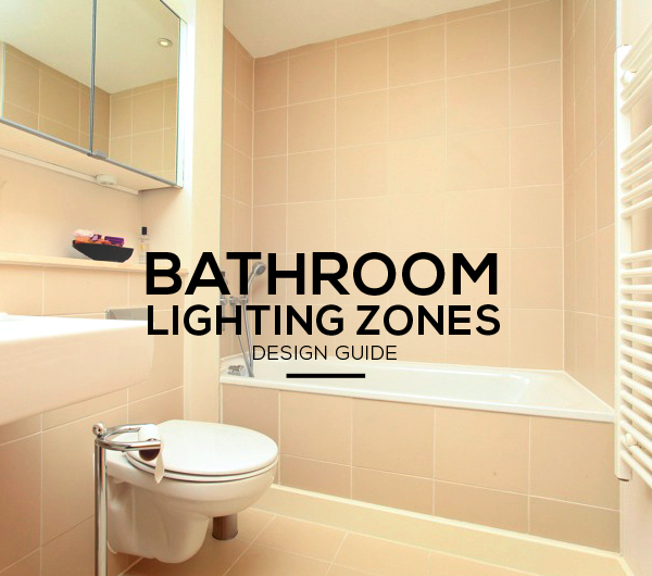 Bathroom Lighting Zones Explained Ip