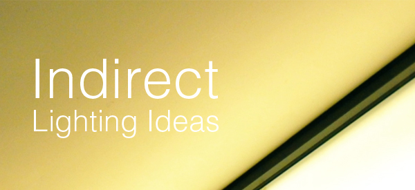 LL Design Guide Indirect Lighting Ideas  Lights and Lights
