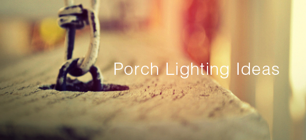 porch lighting ideas