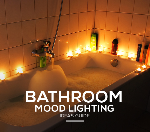 Bathroom Mood Lighting Ideas